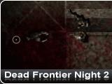 Dead Frontier Night 2
