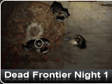 Dead Frontier Night 1